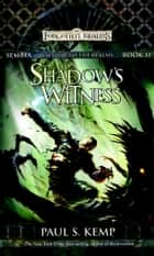 Shadow's Witness - Sembia: Gateway to the Realms, Book II ebook by Paul S. Kemp