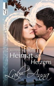 Heimat des Herzens - Lake Anna 4 ebook by Joanne St. Lucas