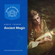 Ancient Magic audiobook by Centre of Excellence