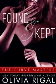 Found and Kept ebook by Olivia Rigal