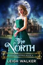 The North ebook by Leigh Walker