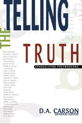 Telling the Truth - Evangelizing Postmoderns ebook by D. A. Carson