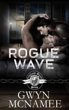 Rogue Wave - The Inland Seas Series, #2 ebook by Gwyn McNamee