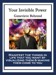 Your Invisible Power - With linked Table of Contents ebook by Genevieve Behrend
