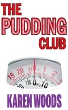Pudding Club ebook by Karen Woods