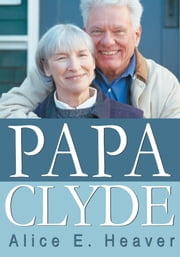 Papa Clyde ebook by Alice Heaver