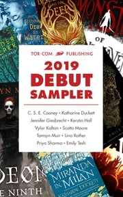 Tor.com Publishing 2019 Debut Sampler - Some of the Most Exciting New Voices in Science Fiction and Fantasy ebook by C. S. E. Cooney, Katharine Duckett, Jennifer Giesbrecht,...