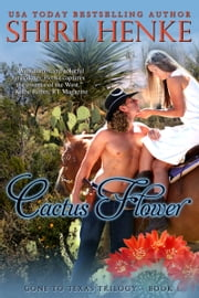 Cactus Flower ebook by shirl henke