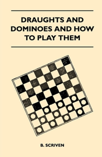 Draughts and dominoes and how to play them ebook by b scriven draughts and dominoes and how to play them ebook by b scriven fandeluxe Images