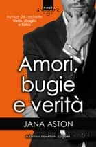 Amori, bugie e verità ebook by Jana Aston