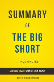 The Big Short: by Michael Lewis | Summary & Analysis ebook by Elite Summaries