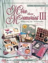 More than Memories III: Mastering the Techniques ebook by Julie Stephani