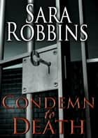 Condemn to Death - Aspen Valley Sisters Series, #2 ebook by Sara Robbins