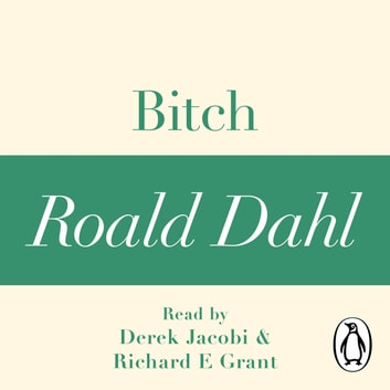 Bitch (A Roald Dahl Short Story) audiobook by Roald Dahl