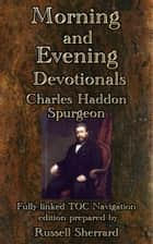 Spurgeon's Morning and Evening Devotionals eBook by Russell Sherrard, Charles Haddon Spurgeon