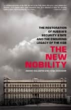 The New Nobility ebook by Andrei Soldatov,Irina Borogan