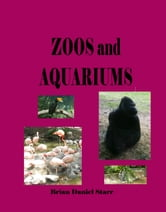 Zoos and Aquariums ebook by Brian Starr