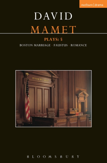 Mamet Plays: 5 - Boston Marriage; Dr Faustus; Romance ebook by David Mamet