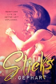 Sticks ebook by T Gephart