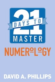 21 Days to Master Numerology ebook by Kobo.Web.Store.Products.Fields.ContributorFieldViewModel