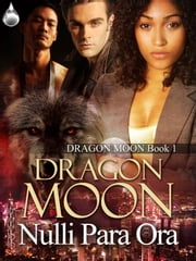 Dragon Moon ebook by Nulli Para Ora