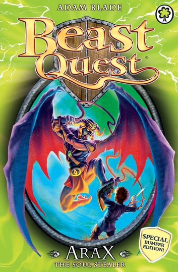 Beast Quest: Arax the Soul Stealer - Special ebook by Adam Blade