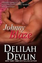 Johnny Blaze ebook by Delilah Devlin