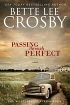 Passing through Perfect - A Southern Saga ebook by Bette Lee Crosby