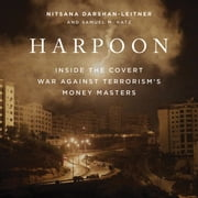 Harpoon - Inside the Covert War Against Terrorism's Money Masters audiobook by Nitsana Darshan-Leitner, Samuel M. Katz