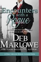 Encounters With a Rogue ebook by Deb Marlowe