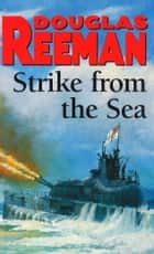 Strike From The Sea ebook by Douglas Reeman