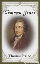 Common Sense (Illustrated + Audiobook Download Link + Active TOC) ebook by Thomas Paine