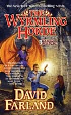 The Wyrmling Horde - The Seventh Book of The Runelords ebook by David Farland