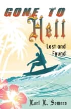 Gone to Hell (Lost and Found) ebook by Earl E. Somers