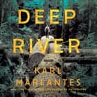 Deep River - A Novel audiobook by Karl Marlantes, Bronson Pinchot
