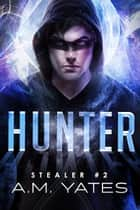 Hunter ebook by A.M. Yates