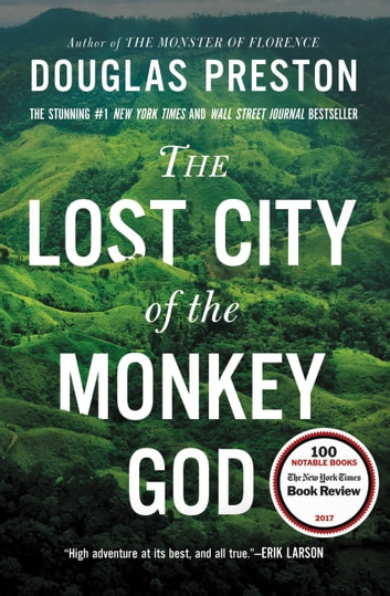 The Lost City of the Monkey God - A True Story ebook by Douglas Preston