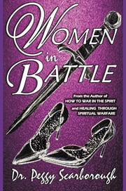 Women in Battle ebook by Dr. Peggy Scarborough
