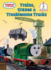 Trains, Cranes and Troublesome Trucks (Thomas & Friends) ebook by Rev. W. Awdry,Tommy Stubbs