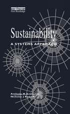 Sustainability - A Systems Approach ebook by Tony Clayton, Nicholas Radcliffe