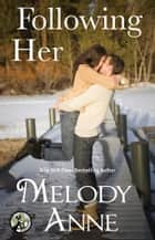 Following Her 電子書籍 Melody Anne