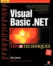 Visual Basic .NET Tips & Techniques ebook by Jamsa, Kris