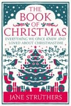 The Book of Christmas ebook by Jane Struthers