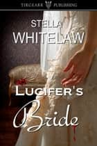 Lucifer's Bride ebook by Stella Whitelaw