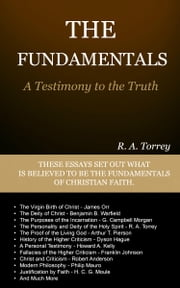 The Fundamentals: A Testimony to the Truth ebook by Torrey, R. A.