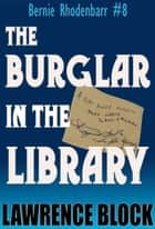 The Burglar in the Library ebook by Lawrence Block