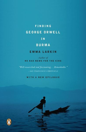 Finding George Orwell in Burma ebook by Emma Larkin