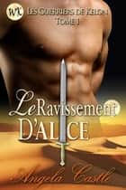 Le Ravissement D'Alice ebook by Angela Castle