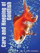 Care and Keeping of Goldfish eBook by David E. Boruchowitz