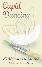 Cupid Dancing ebook by Ryan M. Williams